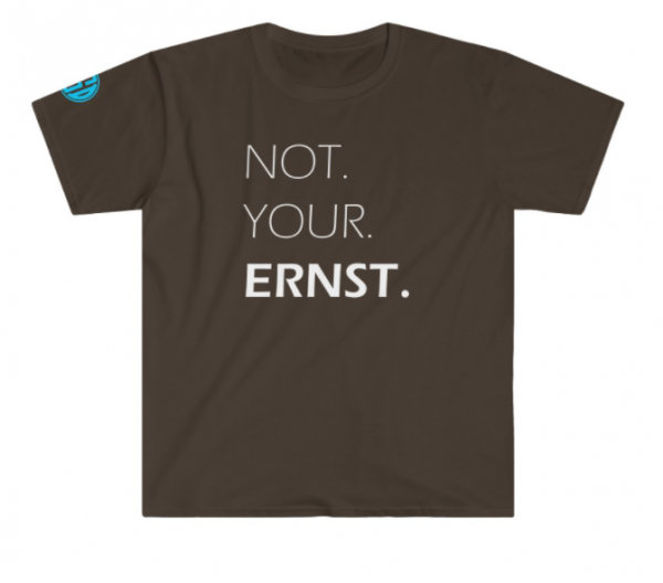Not Your Ernst T-Shirt